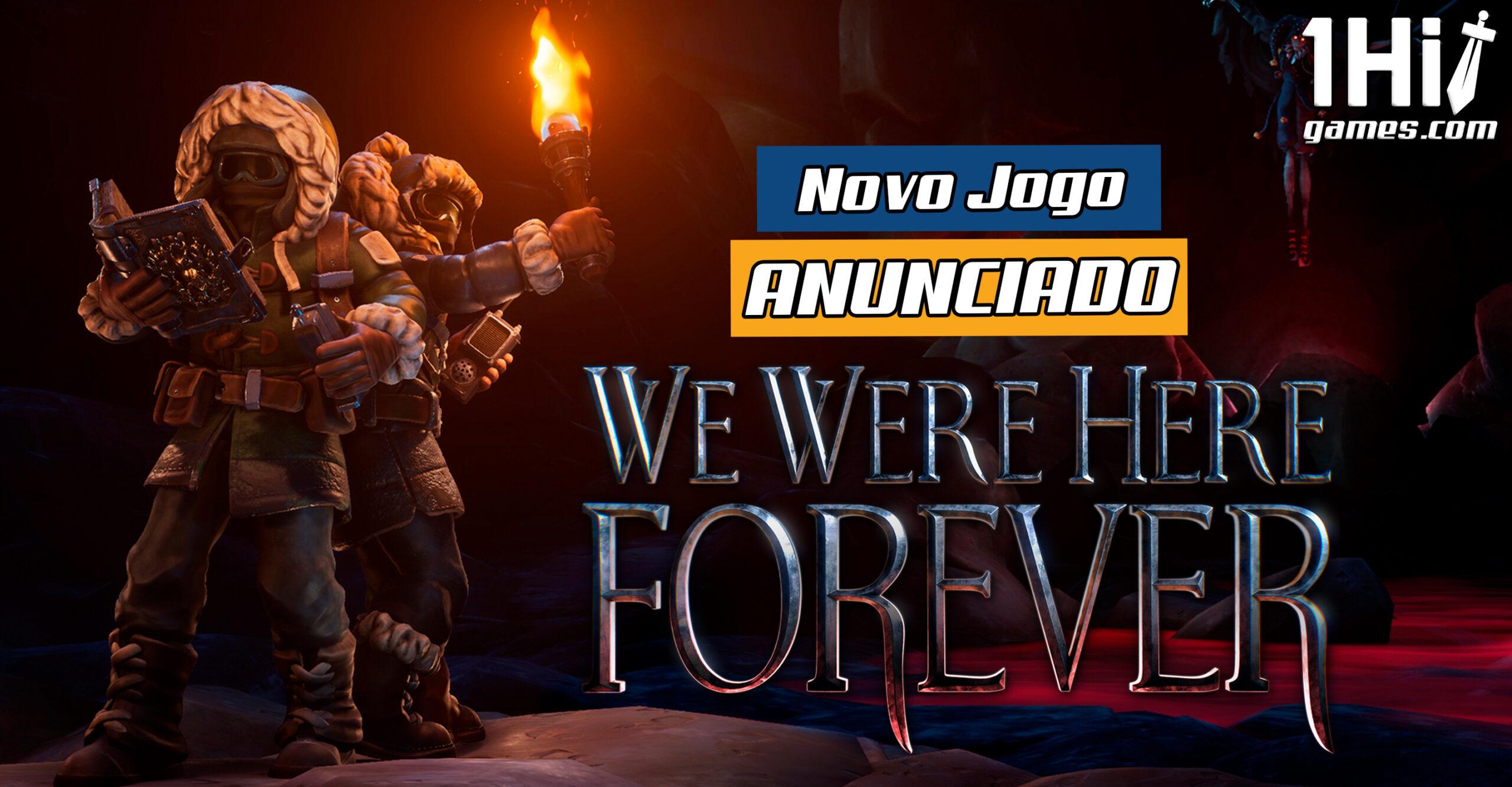 We Were Here Forever: game chega em 2021